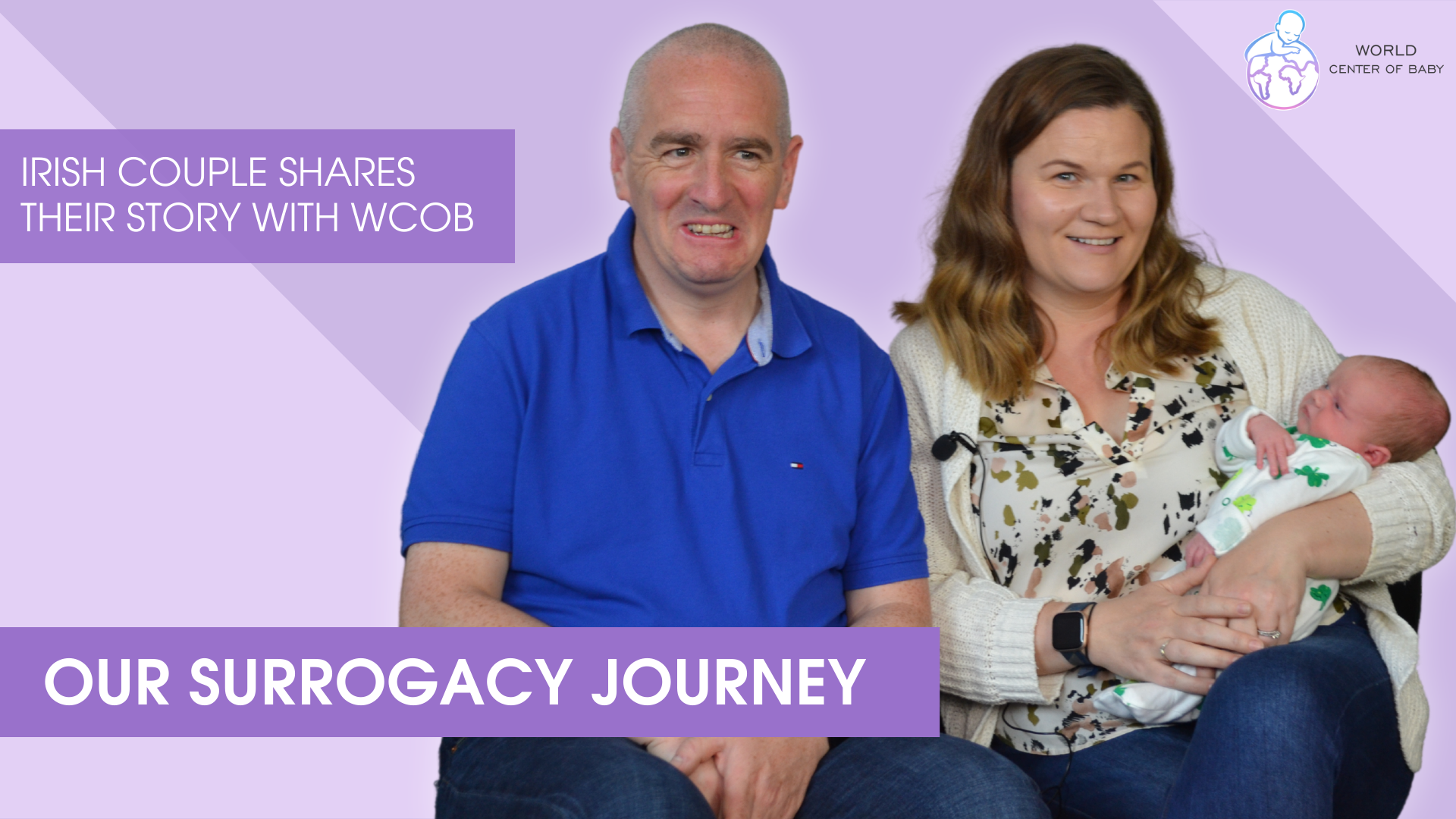 Our Surrogacy Journey — Irish Couple Shares Their Story With World Center of Baby